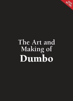 The Art And Making Of Dumbo: Foreword By Tim Burton