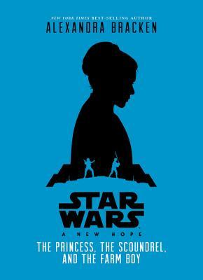 Star Wars: A New Hope: The Princess: The Scoundrel, and the Farm Boy