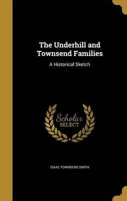 The Underhill and Townsend Families