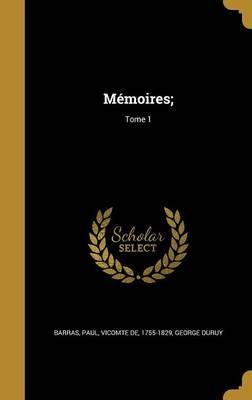 Memoires;; Tome 1