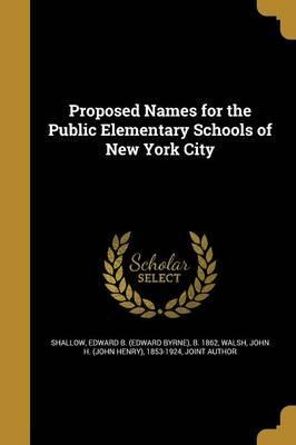 Proposed Names for the Public Elementary Schools of New York City