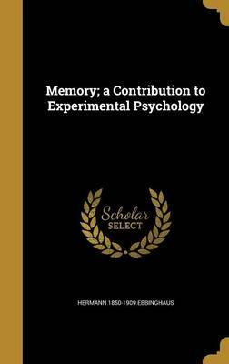 Memory; A Contribution to Experimental Psychology