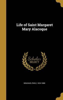 Life of Saint Margaret Mary Alacoque