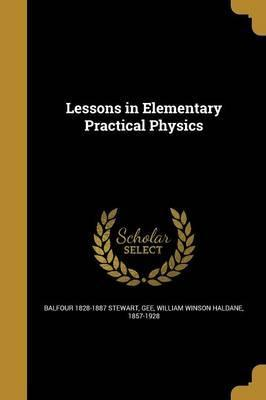 Lessons in Elementary Practical Physics