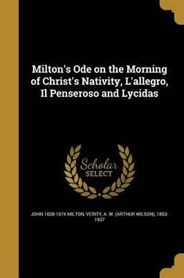 Milton's Ode on the Morning of Christ's Nativity, L'Allegro, Il Penseroso and Lycidas