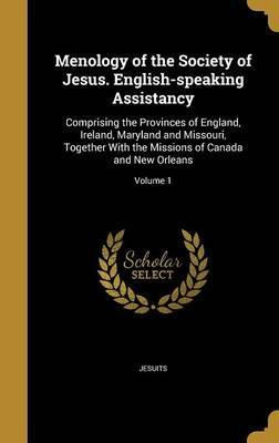 Menology of the Society of Jesus. English-Speaking Assistancy