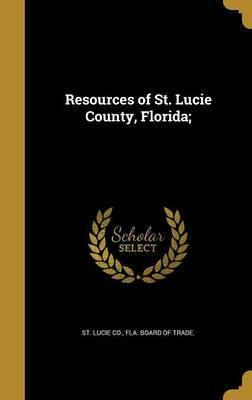 Resources of St. Lucie County, Florida;