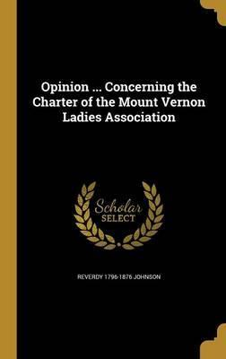 Opinion ... Concerning the Charter of the Mount Vernon Ladies Association