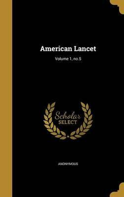 American Lancet; Volume 1, No.5