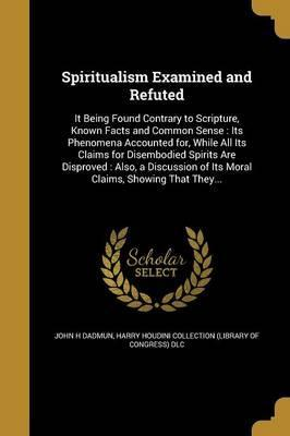 Spiritualism Examined and Refuted