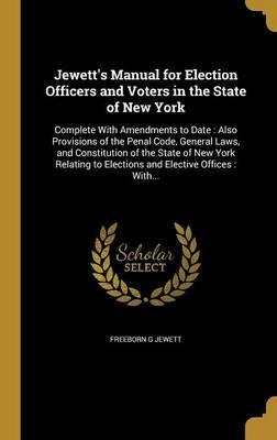 Jewett's Manual for Election Officers and Voters in the State of New York