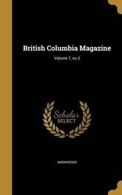 British Columbia Magazine; Volume 7, No.3