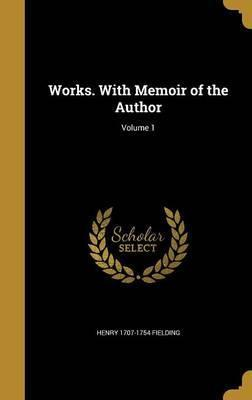 Works. with Memoir of the Author; Volume 1