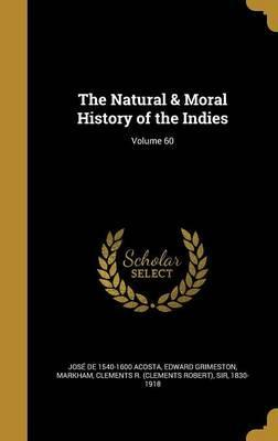 The Natural & Moral History of the Indies; Volume 60