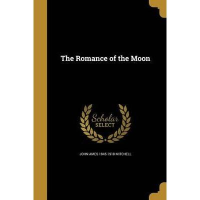 The Romance of the Moon