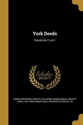 York Deeds; Volume Bk.11, PT.1