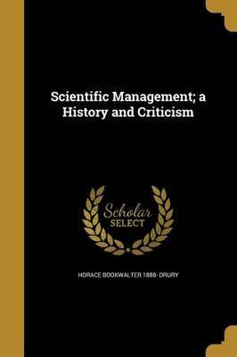 Scientific Management; A History and Criticism