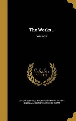 The Works ..; Volume 5