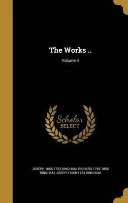 The Works ..; Volume 4