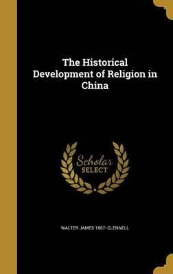 The Historical Development of Religion in China