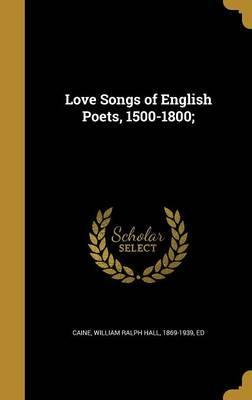 Love Songs of English Poets, 1500-1800;
