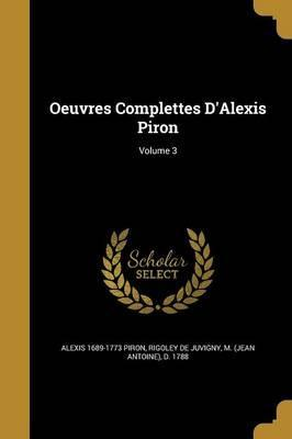 Oeuvres Complettes D'Alexis Piron; Volume 3