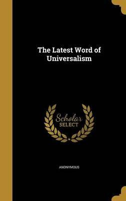 The Latest Word of Universalism
