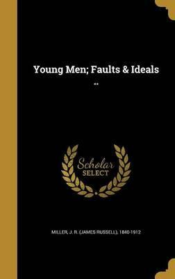 Young Men; Faults & Ideals ..