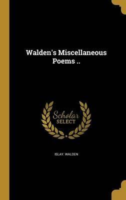 Walden's Miscellaneous Poems ..