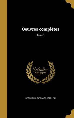 Oeuvres Completes; Tome 1