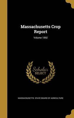 Massachusetts Crop Report; Volume 1892