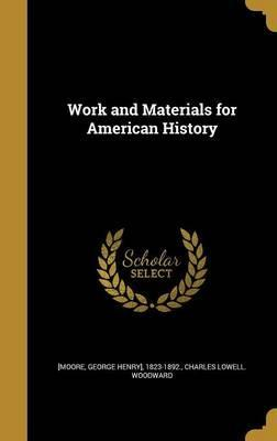 Work and Materials for American History