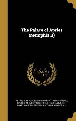 The Palace of Apries (Memphis II)