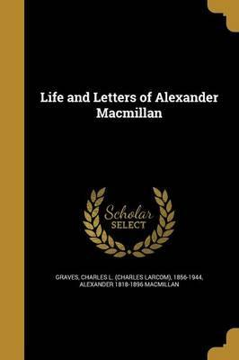 Life and Letters of Alexander MacMillan