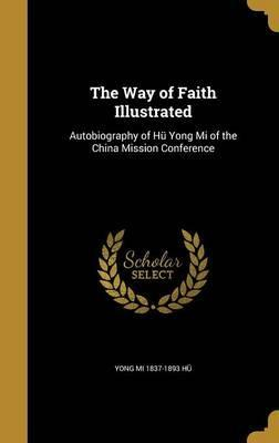 The Way of Faith Illustrated
