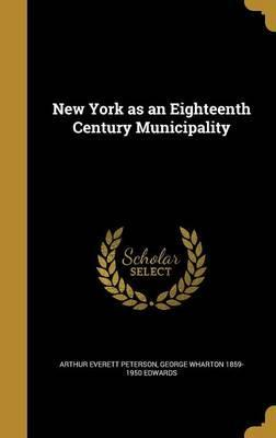 New York as an Eighteenth Century Municipality