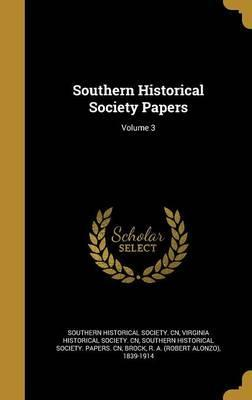 Southern Historical Society Papers; Volume 3