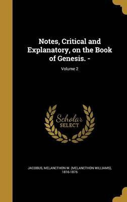 Notes, Critical and Explanatory, on the Book of Genesis. -; Volume 2