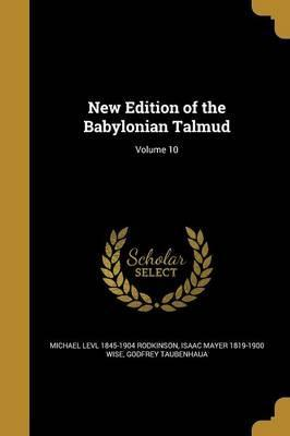 New Edition of the Babylonian Talmud; Volume 10