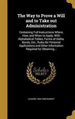 The Way to Prove a Will and to Take Out Administration