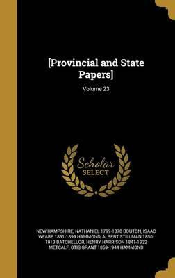 [Provincial and State Papers]; Volume 23