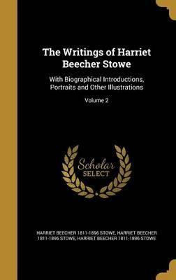 The Writings of Harriet Beecher Stowe