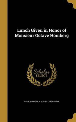 Lunch Given in Honor of Monsieur Octave Homberg