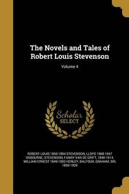The Novels and Tales of Robert Louis Stevenson; Volume 4