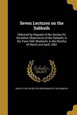 Seven Lectures on the Sabbath