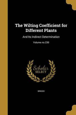 The Wilting Coefficient for Different Plants