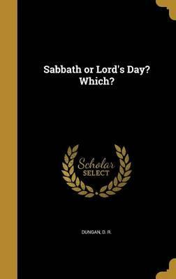 Sabbath or Lord's Day? Which?
