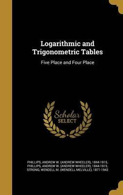 Logarithmic and Trigonometric Tables