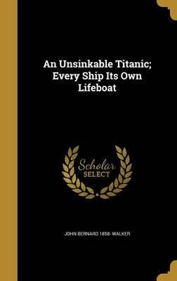 An Unsinkable Titanic; Every Ship Its Own Lifeboat