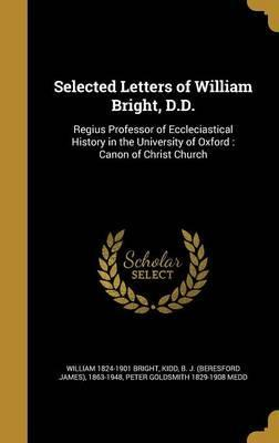 Selected Letters of William Bright, D.D.